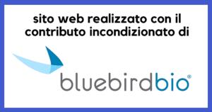 Ringraziamento a Bluebirdbio per il contributo incondizionato